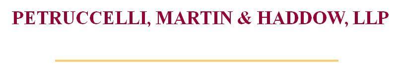 Petruccelli, Martin & Haddow, LLP